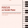 Focus on Suzuki Piano